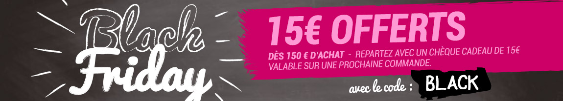 15€ offerts sur votre prochaine commande dès 150€ d'achat