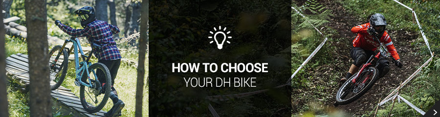 How to choose your DH MTB?