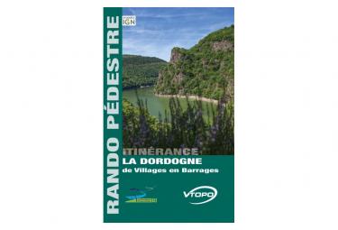 VTOPO RANDO PEDESTRE La Dordogne de Villages en Barrages