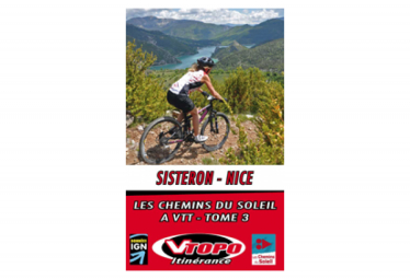 VTOPO VTT Itinérance Chemins du Soleil Sisteron Nice