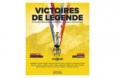 VICTOIRES DE LEGENDE - 25 VICTOIRES FRANCAISES QUI ONT MARQUE L'HISTOIRE DU TOUR DE FRANCE
